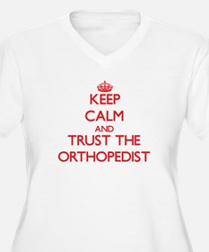 Keep Calm and Trust the Orthopedist Plus Size T-Sh