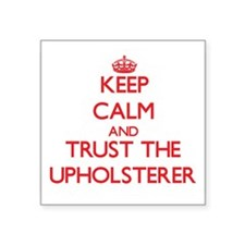 Keep Calm and Trust the Upholsterer Sticker