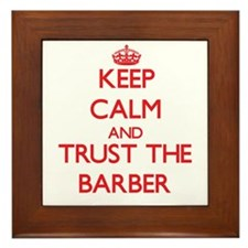 Keep Calm and Trust the Barber Framed Tile