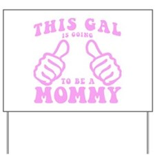 Going To Be A Mommy Yard Sign