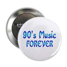 """90s Music Forever 2.25"""" Button"""