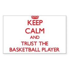Keep Calm and Trust the Basketball Player Decal