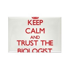 Keep Calm and Trust the Biologist Magnets