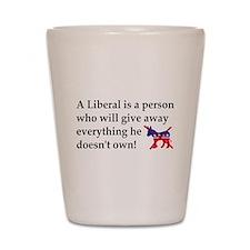 anti liberal give away Shot Glass
