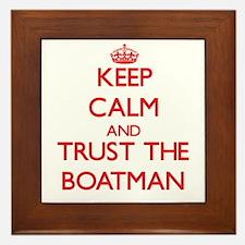 Keep Calm and Trust the Boatman Framed Tile