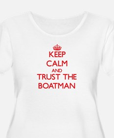 Keep Calm and Trust the Boatman Plus Size T-Shirt