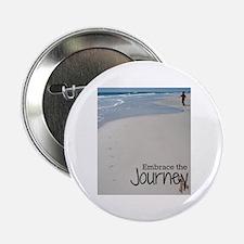 """Embrace The Journey 2.25&Quot; 2.25"""" Button"""