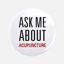 "Ask Me Acupuncture 3.5"" Button"