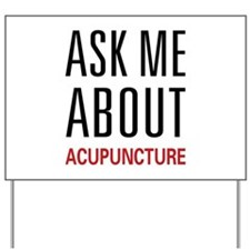 Ask Me Acupuncture Yard Sign