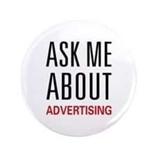 "Ask Me Advertising 3.5"" Button"