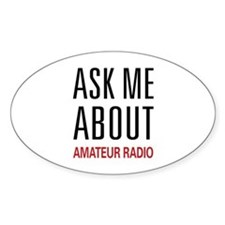 Ask Me About Amateur Radio Oval Decal