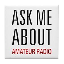 Ask Me About Amateur Radio Tile Coaster