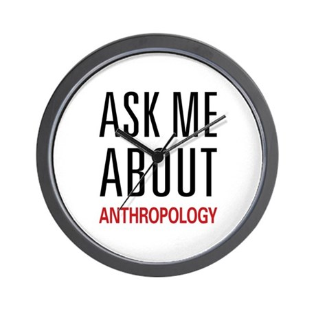 Ask Me About Anthropology Wall Clock