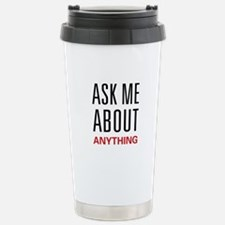 Ask Me About Anything Stainless Steel Travel Mug