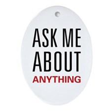 Ask Me Anything Oval Ornament