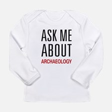 Ask Me About Archaeology Long Sleeve Infant T-Shir