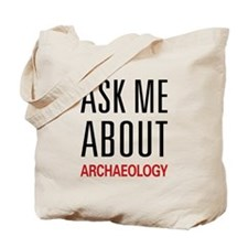 Ask Me About Archaeology Tote Bag