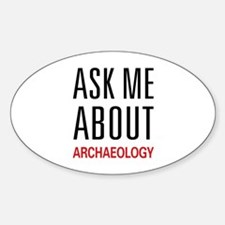 Ask Me About Archaeology Oval Decal