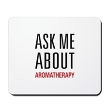 Ask Me About Aromatherapy Mousepad