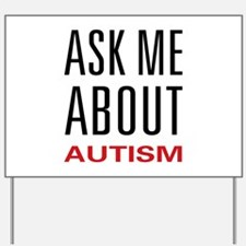 Ask Me Autism Yard Sign