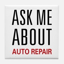 Ask Me Auto Repair Tile Coaster