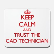 Keep Calm and Trust the Cad Technician Mousepad