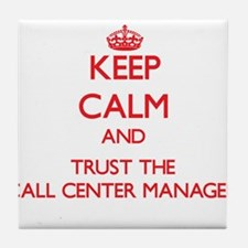 Keep Calm and Trust the Call Center Manager Tile C