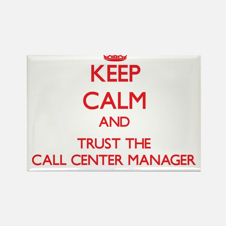 Keep Calm and Trust the Call Center Manager Magnet