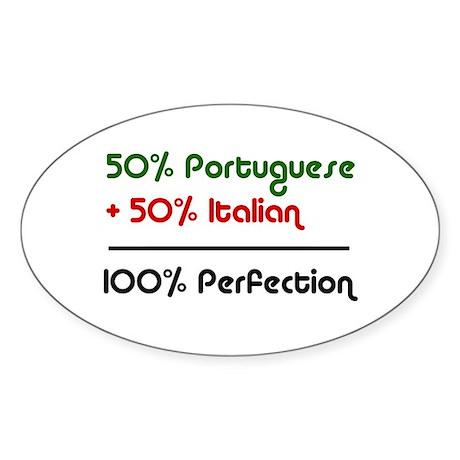 Half Italian, Half Portuguese Oval Sticker