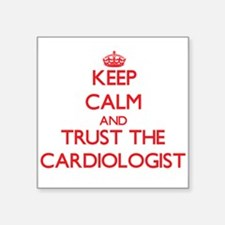 Keep Calm and Trust the Cardiologist Sticker