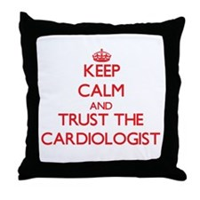 Keep Calm and Trust the Cardiologist Throw Pillow