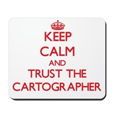 Keep Calm and Trust the Cartographer Mousepad