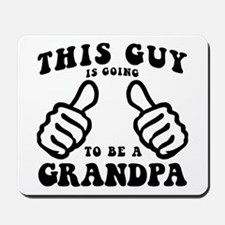 Going To Be A Grandpa Mousepad