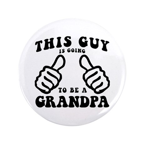 """Going To Be A Grandpa 3.5"""" Button"""