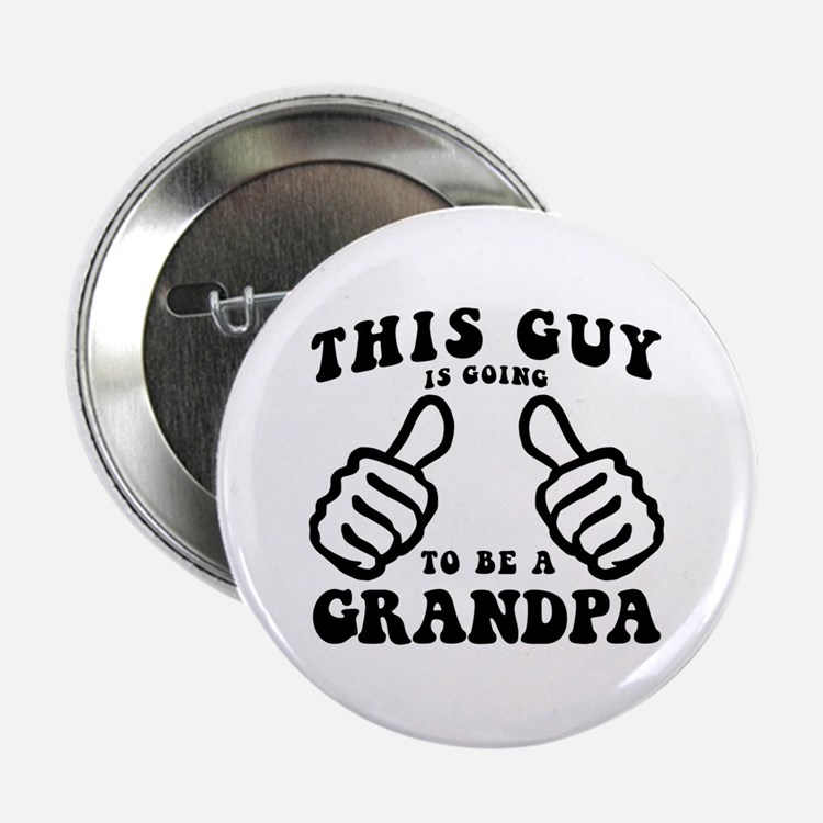 """Going To Be A Grandpa 2.25"""" Button"""