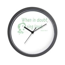 When in doubt, sing loud Wall Clock