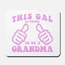 Going To Be A Grandma Mousepad