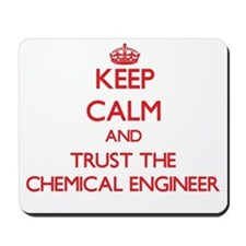Keep Calm and Trust the Chemical Engineer Mousepad