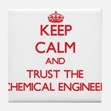 Keep Calm and Trust the Chemical Engineer Tile Coa