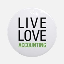 Live Love Accounting Ornament (Round)