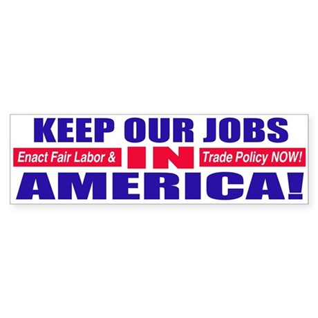 Keep Jobs in America Bumper Sticker