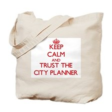 Keep Calm and Trust the City Planner Tote Bag