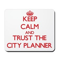 Keep Calm and Trust the City Planner Mousepad