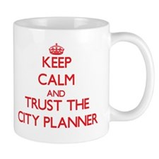 Keep Calm and Trust the City Planner Mugs