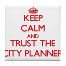Keep Calm and Trust the City Planner Tile Coaster