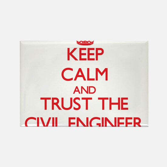 Keep Calm and Trust the Civil Engineer Magnets
