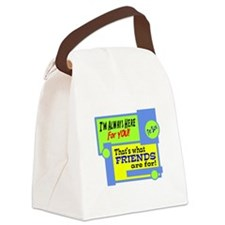 Im Always Here For You! Canvas Lunch Bag
