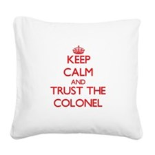 Keep Calm and Trust the Colonel Square Canvas Pill