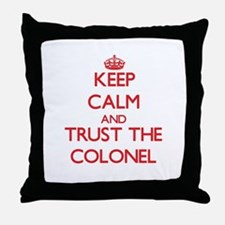 Keep Calm and Trust the Colonel Throw Pillow
