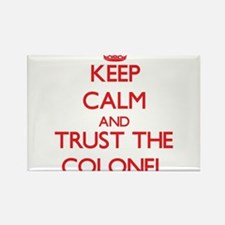 Keep Calm and Trust the Colonel Magnets